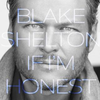 BLAKE SHELTON'S HONESTY EARNS HIM THE NUMBER ONE SELLING ALBUM IN AMERICA WITH IF I'M HONEST
